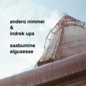 """Andero Nimmer & Indrek Ups """"Saabumine algusesse"""""""