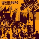 "Luxemburg ""City Is Burning"""