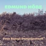 """Edmund Hõbe """"Free Range Derangement"""""""