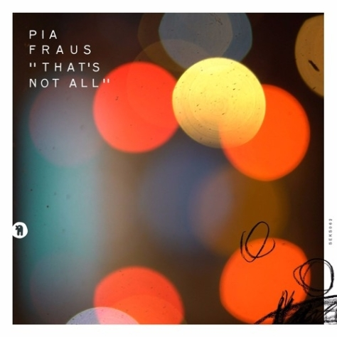 "Pia Fraus ""That's Not All"""