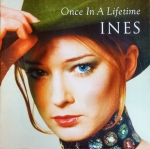 "Ines ""Once in a Lifetime"""